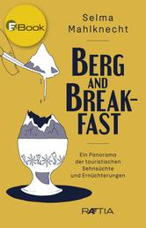 Berg and Breakfast - Ein Panorama der touristischen Sehnsüchte und Ernüchterungen