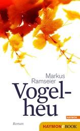 Vogelheu - Roman