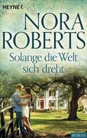 Nora Roberts: Solange die Welt sich dreht ★★★