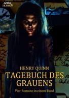 Henry Quinn: TAGEBUCH DES GRAUENS