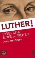 Joachim Köhler: Luther! ★★★★★