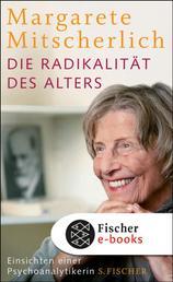 Die Radikalität des Alters - Einsichten einer Psychoanalytikerin