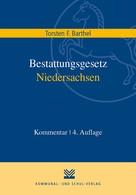 Torsten F. Barthel: Bestattungsgesetz Niedersachsen