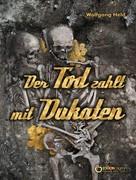 Wolfgang Held: Der Tod zahlt mit Dukaten ★★★★