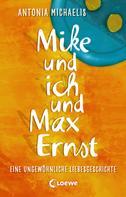 Antonia Michaelis: Mike und ich und Max Ernst ★★★★
