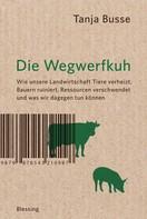 Tanja Busse: Die Wegwerfkuh ★★★★