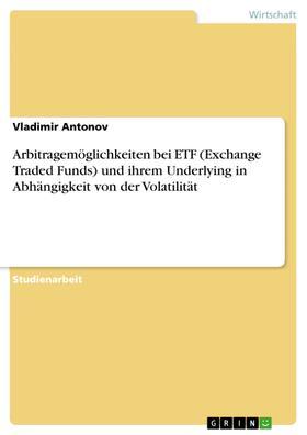 Arbitragemöglichkeiten bei ETF (Exchange Traded Funds) und ihrem Underlying in Abhängigkeit von der Volatilität