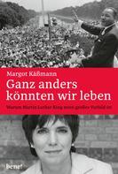 Margot Käßmann: Ganz anders könnten wir leben ★★★★