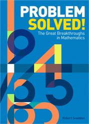 Problem Solved! - The Great Breakthroughs in Mathematics
