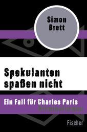 Spekulanten spaßen nicht - Ein Fall für Charles Paris