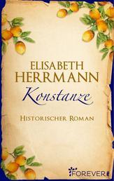 Konstanze - Historischer Roman