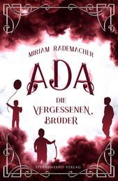 Ada (Band 3): Die vergessenen Brüder