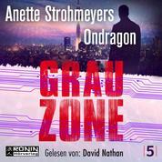 Grauzone - Ondragon, Band 5 (Ungekürzt)