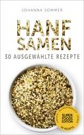Johanna Sommer: Superfoods Edition - Hanfsamen: 30 ausgewählte Superfood Rezepte für jeden Tag und jede Küche ★★★