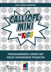 Calliope mini für Kids - Programmieren lernen mit vielen spannnenden Projekten