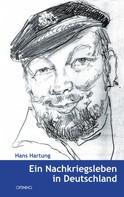 Hans Hartung: Ein Nachkriegsleben in Deutschland ★★★★★