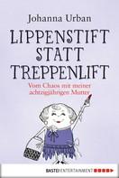 Johanna Urban: Lippenstift statt Treppenlift ★★★★