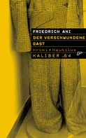 Friedrich Ani: Kaliber .64: Der verschwundene Gast ★★★★