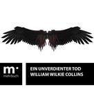 Wilkie Collins: Ein unverdienter Tod