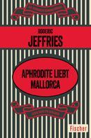 Roderic Jeffries: Aphrodite liebt Mallorca ★★★★