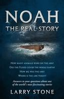 Larry Stone: Noah: The Real Story