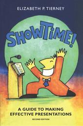Show Time! - A Guide to Making Effective Presentations