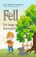Anna-Magdalena Tannhäuser: Fell - Ein Junge im Katzenpelz