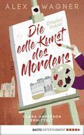 Alex Wagner: Die edle Kunst des Mordens ★★★
