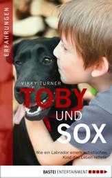 Toby und Sox - Wie ein Labrador einem autistischen Kind das Leben rettete