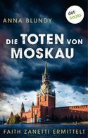 Anna Blundy: Die Toten von Moskau: Faith Zanetti ermittelt - Band 2 ★★