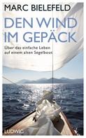 Marc Bielefeld: Den Wind im Gepäck ★★★★