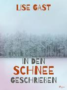 Lise Gast: In den Schnee geschrieben