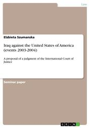 Iraq against the United States of America (events 2003-2004) - A proposal of a judgment of the International Court of Justice