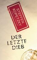 Steffen Kopetzky: Der letzte Dieb ★★★