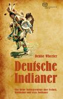 Denise Wheeler: Deutsche Indianer