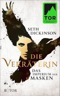 Seth Dickinson: Die Verräterin - Das Imperium der Masken ★★★★
