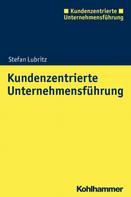 Stefan Lubritz: Kundenzentrierte Unternehmensführung