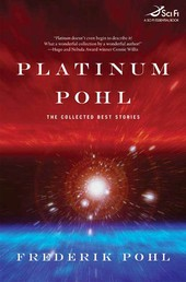 Platinum Pohl - The Collected Best Stories