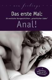 Das erste Mal: Anal! - 30 erotische Kurzgeschichten griechischer Liebe.