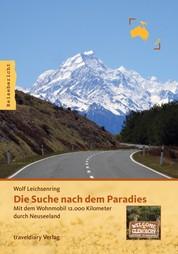Die Suche nach dem Paradies - Mit dem Wohnmobil 12.000 Kilometer durch Neuseeland