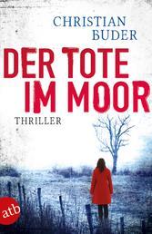 Der Tote im Moor - Thriller