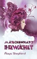 Maya Shepherd: Märchenhaft erwählt ★★★★