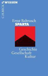 Sparta - Geschichte, Gesellschaft, Kultur