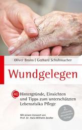 Wundgelegen - 40 Hintergründe, Einsichten und Tipps zum unterschätztem Lebensrisiko Pflege. - 2. vollständig überarbeitete Auflage