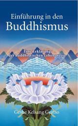 Einführung in den Buddhismus - Eine Erklärung der buddhistischen Lebensweise