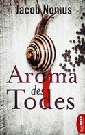 Jacob Nomus: Aroma des Todes ★★★