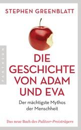 Die Geschichte von Adam und Eva - Der mächtigste Mythos der Menschheit
