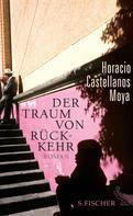 Horacio Castellanos Moya: Der Traum von Rückkehr