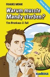 Warum musste Mandy sterben? - Tim Bronkaus 2. Fall / Ostsee-Krimi