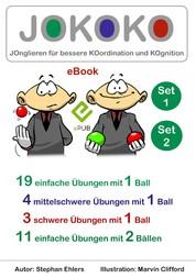 JOKOKO-Set 1+2 - JOnglieren für bessere KOordination und KOgnition: 19 einfache Übungen mit 1 Ball, 4 mittelschwere Übungen mit 1 Ball, 3 schwere Übungen mit 1 Ball und 11 einfache Übungen mit 2 Bällen